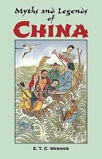 Myths and Legends of China by E. T. C. Werner (1994, Paperback, New Edition)