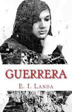 El Secreto de Los Hombres de Las Nubes: Guerrera : Libro II by E. Landa...
