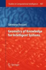 Geometry of Knowledge for Intelligent Systems 407 by Germano Resconi (2012,...