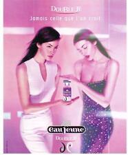 PUBLICITE ADVERTISING 1999  EAU JEUNE eau de toilette  DOUBLE JE          090213