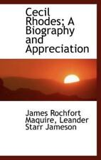 Cecil Rhodes; A Biography and Appreciation: By James Rochfort Maquire, Leande...