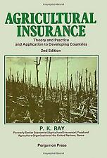 Agricultural Insurance: Theory and Practice and Application to Developing Countr