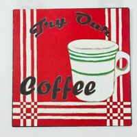 """Collectible Metal Sign 10""""x10"""" """"Try our Coffee""""  NEW"""