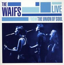 Live From The Union Of Soul - Waifs (2009, CD NIEUW)