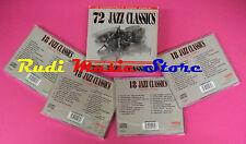 CD 72 JAZZ CLASSICS Compilation RACCOLTA BOX 4 CD no mc vhs dvd(C40)