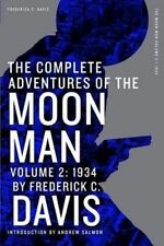 The Complete Adventures of the Moon Man, Volume 2: 1934 by Davis, Frederick C.