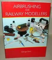 Airbrushing For Railway Modellers - George Dent, Paperback, 2011, Illustrated