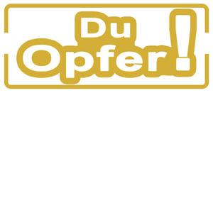 DU OPFER ! AUFKLEBER MOTORRAD AUTO SPRÜCHE STICKER 19cm