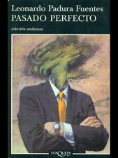 PASADO PERFECTO  LEONARDO PADURA FUENTES TUSQUETS 2000