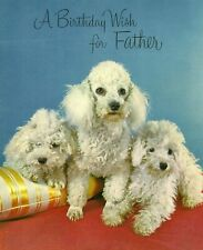 Happy Birthday Dear Father Vintage 1970's Greeting Card - Poodle Puppy Dogs