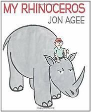 My Rhinoceros by Agee, Jon-ExLibrary