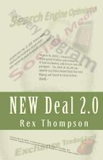 New Deal 2. 0 : Design Your Economic Recovery Today! by Rex Thompson (2009,...