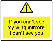 2 X IF YOU CAN'T SEE MY WING MIRRORS STICKERS CAR VAN LORRY TAXI HGV
