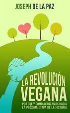 La Revolución Vegana: Por Qué y Cómo Avanzamos Hacia la Próxima Etapa de la...