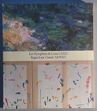 Les Nymphéas de Louis Cane : Regard sur Claude Monet. 1995. En japonais.