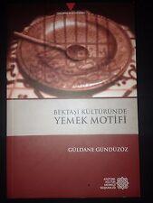 Bektasi Kulturunde Yemek Motifi Bektashi Order Cuisine Guldane Gunduzoz Turkce