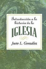 Introduccion a la Historia de la Iglesia = Introduction to the History of the Ch