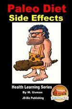 Paleo Diet - Side Effects by M. Usman and John Davidson (2015, Paperback)