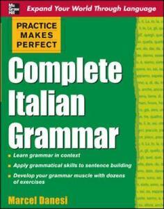 Complete Italian Grammar [Practice Makes Perfect] [Italian Edition] Danesi, Marc