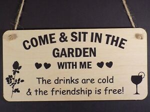 """""""Sit in the Garden"""" Friendship Sign Bar Plaque Alcohol Friendship Funny Gift"""