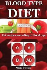 Blood Type Diet: Blood Type Diet : Eat Recipes According to Blood Type(blood...