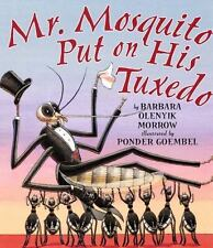 Mr. Mosquito Put on His Tuxedo by Morrow, Barbara Olenyik