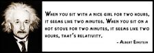 Wall Quote - ALBERT EINSTEIN - When you sit with a nice girl for two hours, it