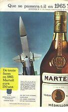 """PUBLICITE ADVERTISING 1964 MARTELL cognac alcool """"que se passerat-il en 1965 ? """""""