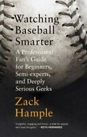 WATCHING BASEBALL SMARTER by Zack Hample FREE SHIPPING paperback book guide