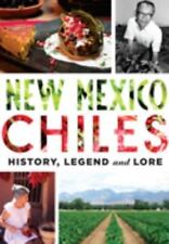 New Mexico Chiles: History, Legend and Lore [American Palate] [NM]