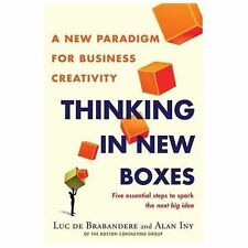 Thinking in New Boxes: A New Paradigm for Business Creativity by De Brabandere