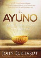 El ayuno para la liberación y el avance (Spanish Edition) by John Eckhardt