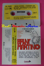 MC BRUNO MARTINO Remember 1940 1978 italy OXFORD OX 73083 no cd lp dvd vhs