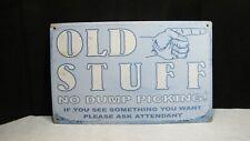 Vintage No Dump Picking Old Stuff Metal Sign ~ Antiques, Junk, Treasures,Collect