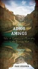 Adios Amigos : Tales of Sustenance and Purification in the American West by Page