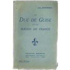 Le DUC De GUISE et la MAISON de FRANCE Jean MONNERON Collection MONARCHIE 1933