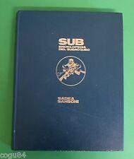 Sub, enciclopedia del subacqueo - A. Olschki - 1^Ed.Sadea Sansoni 1968