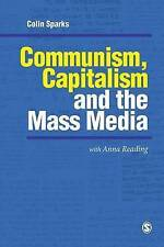 Communism, Capitalism and the Mass Media (Media Culture & Society series), Spark
