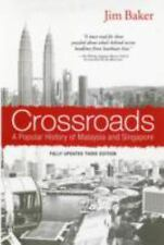Crossroads : A Popular History of Malaysia and Singapore by Jim Baker (2014,...