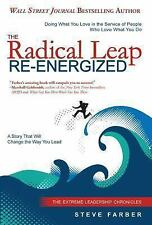 The Radical Leap Re-Energized: Doing What You Love in the Service of People Who