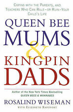 Queen Bee Mums and Kingpin Dads: Coping with the Parents, Teachers, Coaches and