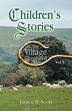 Children's Stories from the Village Shepherd, Paperback by Scott, Janice B., .