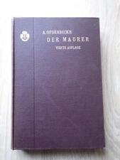 A. Opderbecke DER MAURER Vierte Auflage Verlag VOIGT Leipzig 1910