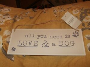 HANGING WALL SIGN SAYING - ALL YOU NEED IS LOVE & A DOG