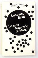 Lo Stile Letterario di Marx - Ludovico Silva - Bompiani 1973