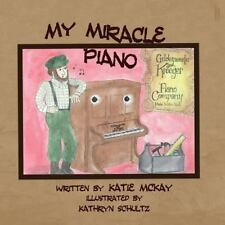My Miracle Piano : Musical Styles and Composers from 1894 to Present. Music...