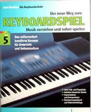 Keyboard Noten Schule : Der neue Weg zum Keyboardspiel 5  Axel BENTHIEN