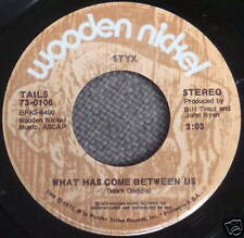 STYX 45 What Has Come Between Us/ Best Thing WOODEN NICKEL rock Mint- bb1