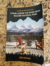 Living Across the River from Glacier National Park : A North Fork *Signed Copy*