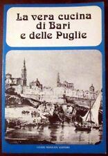 La Vera Cucina Di Bari E Delle Puglie,Alda Vicenzone  ,Guido Mondani ,1977